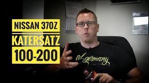 nissan 370z mit katersatzrohren abstimmung 100 200km h ctd