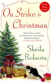 on strike for christmas a novel sheila roberts 9781250039651