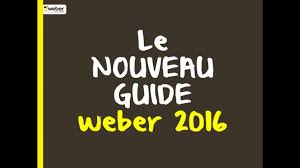 le guide weber 2016 est disponible youtube