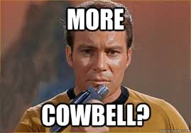 More Cowbell Meme - meme for more cowbell for best of the funny meme