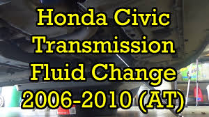 honda civic automatic transmission fluid change 2006 ex 2006 2010