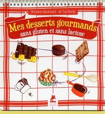 cuisine sans gluten livre lecture pour enfants mes desserts gourmands sans gluten et sans