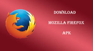 mozilla firefox android apk mozilla firefox 57 0 apk for android version 2017