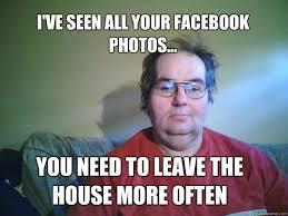 Memes About Stalkers - creepy facebook stalker memes quickmeme