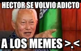 Hector Meme - hector se volvio adicto yeah meme on memegen