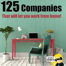 125 companies that will let you work from home swaggrabber