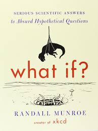what if international edition serious scientific answers to