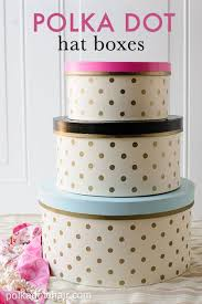 polka dot boxes how to decorate hat boxes polka dot hat box tutorial