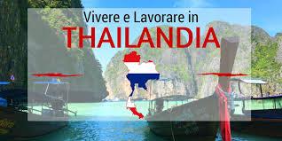 consolati thailandesi in italia guida per trasferirsi lavorare e vivere in thailandia costo