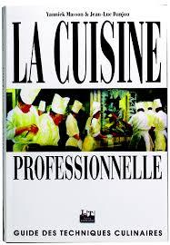 livre technique cuisine professionnel livre la cuisine professionnelle matfer