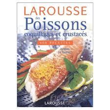 livre cuisine poisson des poissons coquillages et crustacés 400 recettes de jacques le
