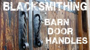 Strap Hinges For Barn Doors by Blacksmithing Barn Door Handles Youtube