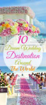 wedding destinations 10 wedding destinations around the world kisses for breakfast
