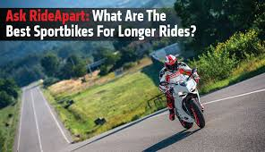 ask rideapart what are the best sportbikes for longer rideapart