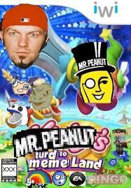 Meme Land - mr peanut s return to meme land by firsthelmetdrop1998 on deviantart