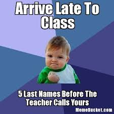 Late Meme - arrive late to class create your own meme