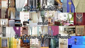 Beads For Curtains String Curtains And Curtains Of Glass Beads Youtube