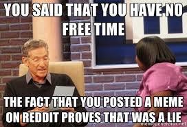 Meme Free - to the guy that said he has no free time meme guy