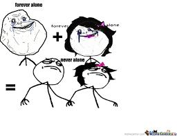 Never Alone Meme - never alone by ricardo meme center