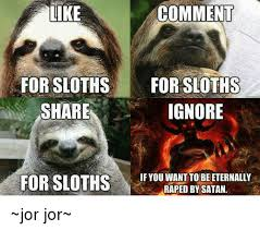 Rape Sloth Memes - 25 best memes about sloth rape sloth rape memes
