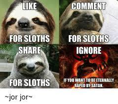 Sloth Meme Rape - 25 best memes about sloth rape sloth rape memes