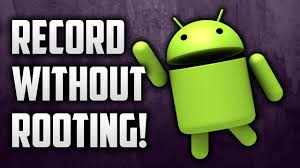 record screen android how to record your android screen without root android screen