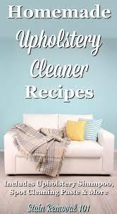 Upholstery Cleaning Richmond Va Best 25 Homemade Upholstery Cleaner Ideas On Pinterest Diy