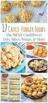17 cauli finger foods the best cauliflower tots bites wings