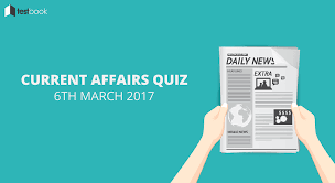 important current affairs quiz 6th march 2017 testbook blog