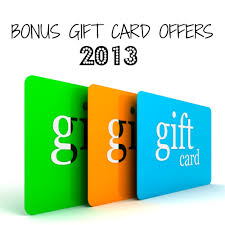 gift card offers bonus gift card offers 2013