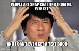 I Can T Even Meme - meme creator people are snap chatting from mt everest and i can t