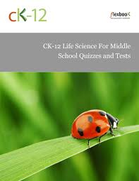 CK    Life Science For Middle School   CK    Foundation cK