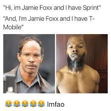 T Mobile Meme - hi im jamie foxx and i have sprint and i m jamie foxx and i have t