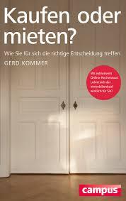Immobilien Mieten Kaufen Kaufen Oder Mieten Ein Buch Von Gerd Kommer Campus Verlag