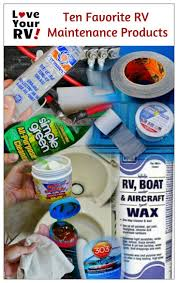 my 10 favorite rv maintenance products rv blog and camping
