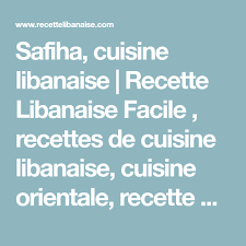 cuisine orientale facile safiha cuisine libanaise recette libanaise facile recettes de