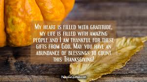 thanksgiving wishes messages my heart is filled with gratitude my life is filled with amazing