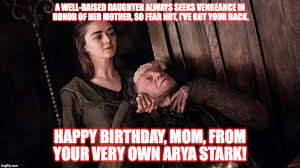 Mom Birthday Meme - mom s birthday from her daughter imgflip