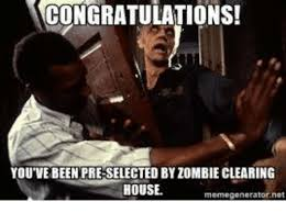 Zombie Meme Generator - congratulations you ve been pre selected byzombie clearing house