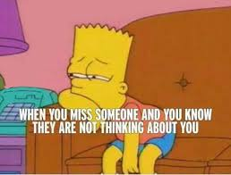 Missing Someone Meme - funniest memes when you miss someone and you know they are not