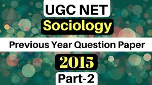 net paper pattern 2015 previous year question papers of ugc net sociology in hindi solved