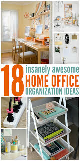 Home Office Desk Organization Insanely Awesome Home Office Organization Ideas