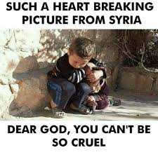 Dear God Meme - such a heart breaking picture from syria dear god you can t be so
