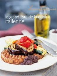 livre cuisine italienne le grand livre marabout de la cuisine italienne maxi chef broché