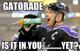 Gatorade Meme - gatorade is it in you yet dimwitted hockey player