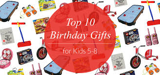 top 10 birthday gifts for ages 5 8 evite