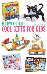 cool gifts for cool christmas gifts for kids easy peasy and