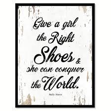 give a the right shoes marilyn monroe quote saying home decor