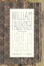 faulkner light in august light in august by william faulkner reading guide