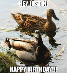 Meme Duck - hey justin happy birthday meme duck 65948 memeshappen